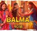 BALMA LYRICS – Pataakha Movie Song