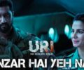 Manzar Hai Yeh Naya Lyrics – Uri: The Surgical Strike (2019)
