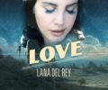 Love song Lyrics By Lana Del Rey