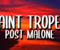 Saint – Tropez Lyrics By Post Malone