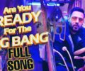 Are You Ready For The Big Bang Lyrics Song – Badshah