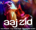 AAJ ZID LYRICS Song – Aksar 2 – Arijit Singh