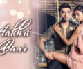 Aakhri Baar Lyrics Song – Palash Muchhal – Parry G
