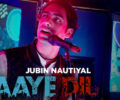 Haaye Dil Lyrics Song – Jubin Nautiyal