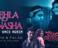 Pehla Nasha Once Again Lyrics Song – Jubin Nautiyal – Palak Muchhal
