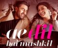 Ae Dil Hai Mushkil Lyrics Song – Arijit Singh