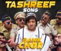 Lag Gayi Tashreef Lyrics Song – Bank Chor