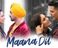 MAANA DIL LYRICS SONG – GOOD NEWS