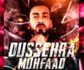 Dussehra Lyrics Song – Muhfaad