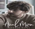 Asal Mein Lyrics Song – Darshan Raval