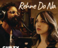 REHNE DO NA LYRICS SONG – Ankur Tewari