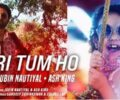 Meri Tum Ho Song Lyrics – Jubin Nautiyal & Ash King