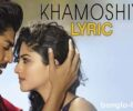 Khamoshiyan Lyrics (Title Song) – Arijit Singh